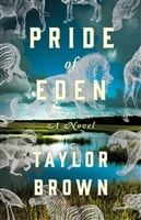 Brown, Taylor | Pride of Eden | Signed First Edition Copy