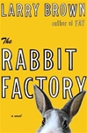 Rabbit Factory, The | Brown, Larry | Signed First Edition Book