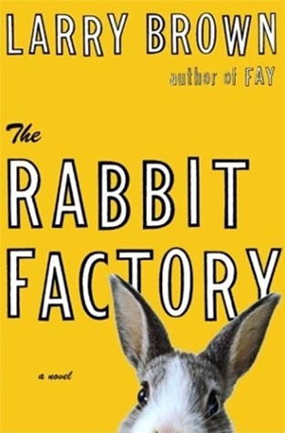 The Rabbit Factory by Larry Brown