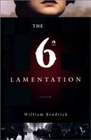 6th Lamentation, The | Brodrick, William | Signed First Edition Book