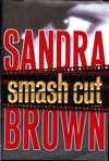 Brown, Sandra - Smash Cut (Signed First Edition)