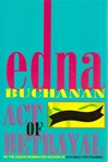 Act of Betrayal | Buchanan, Edna | Signed First Edition Book