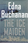 Buchanan, Edna - Ice Maiden, The (Signed First Edition)