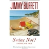 Swine Not? | Buffett, Jimmy | First Edition Book
