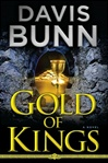 Gold of Kings | Bunn, Davis | Signed First Edition Book