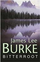 Bitterroot | Burke, James Lee | First Edition UK Book