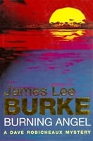 Burning Angel | Burke, James Lee | First Edition UK Book