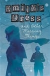 Burak, Kathryn | Emily's Dress and Other Missing Things | First Edition Book