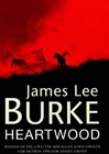 Burke, James Lee - Heartwood (Signed First Edition UK)
