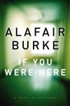 Burke, Alafair - If You Were Here (Signed First Edition)