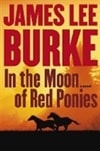 Burke, James Lee | In the Moon of Red Ponies | Signed First Edition Book