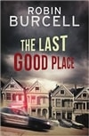 Burcell, Robin | The Last Good Place | Signed First Edition Trade Paper Book