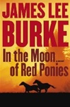In the Moon of Red Ponies | Burke, James Lee | Signed First Edition Book