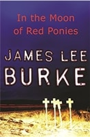 In the Moon of Red Ponies | Burke, James Lee | Signed First Edition UK Book