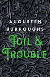 Burroughs, Augusten | Toil & Trouble | Signed First Edition Book