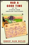 Had a Good Time: Stories from American Postcards | Butler, Robert Olen | Signed First Edition Book