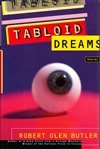 Tabloid Dreams | Butler, Robert Olen | Signed First Edition Book