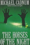 Horses of the Night, The | Cadnum, Michael | Signed First Edition Book