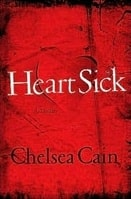 Heartsick | Cain, Chelsea | Signed First Edition Book
