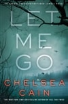 Let Me Go | Cain, Chelsea | Signed First Edition Book