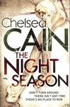 Cain, Chelsea - Night Season, The (Signed First Edition UK Trade Paperback)