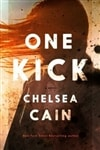 One Kick | Cain, Chelsea | Signed First Edition Book
