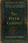 Fifth Gospel, The | Caldwell, Ian | Signed First Edition Book