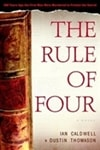 Caldwell, Ian & Thomason, Dustin - Rule of Four, The (Signed First Edition)