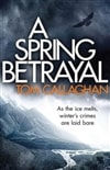 Spring Betrayal, A | Callaghan, Tom | Signed First Edition Book