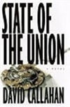 Callahan, David - State of the Union (First Edition)