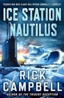 Campbell, Rick | Ice Station Nautilus | Signed First Edition Book