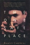Campbell, Ramsey - One Safe Place, The (Signed First Edition)