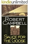 Campbell, Robert - Sauce for the Goose (First Edition)