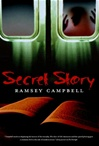 Campbell, Ramsey - Secret Story (Signed First Edition)