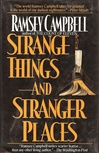 Strange Things and Stranger Places | Campbell, Ramsey | Signed First Edition Book