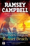 Campbell, Ramsey | Thirteen Days by Sunset Beach | Signed First Edition Copy
