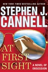 At First Sight: A Novel of Obsession | Cannell, Stephen J. | Signed First Edition Book