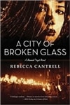 City of Broken Glass, A | Cantrell, Rebecca | Signed First Edition Book