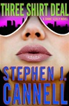 Three Shirt Deal | Cannell, Stephen J. | Signed First Edition Book