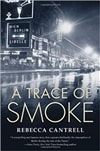 Cantrell, Rebecca - A Trace of Smoke (Signed First Edition)