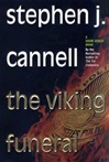 Cannell, Stephen J. - Viking Funeral, The (Signed First Edition)