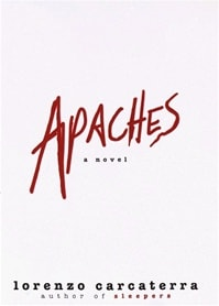Apaches | Carcaterra, Lorenzo | Signed First Edition Book