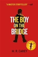 Boy on the Bridge, The | Carey, Mike (writing as Carey, M.R.) | Signed First Edition Book