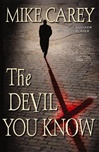 Devil You Know, The | Carey, Mike | First Edition Book