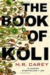 Carey, M.R. | Book of Koli, The | Signed First Edition Trade Paper Book