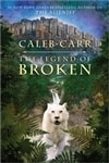 Legend of Broken, The | Carr, Caleb | Signed First Edition Book