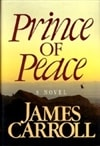 Carroll, James - Prince of Peace (First Edition)