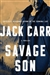 Carr, Jack | Savage Son | Signed First Edition Book