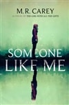 Someone Like Me by M.R. Carey | Signed First Edition Book