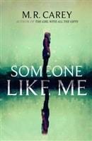 Someone Like Me by Mike Carey